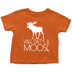 Dat's A Moose Toddler T-Shirt