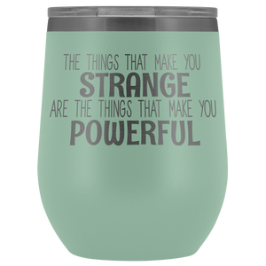 Strange/Powerful Wine Tumbler