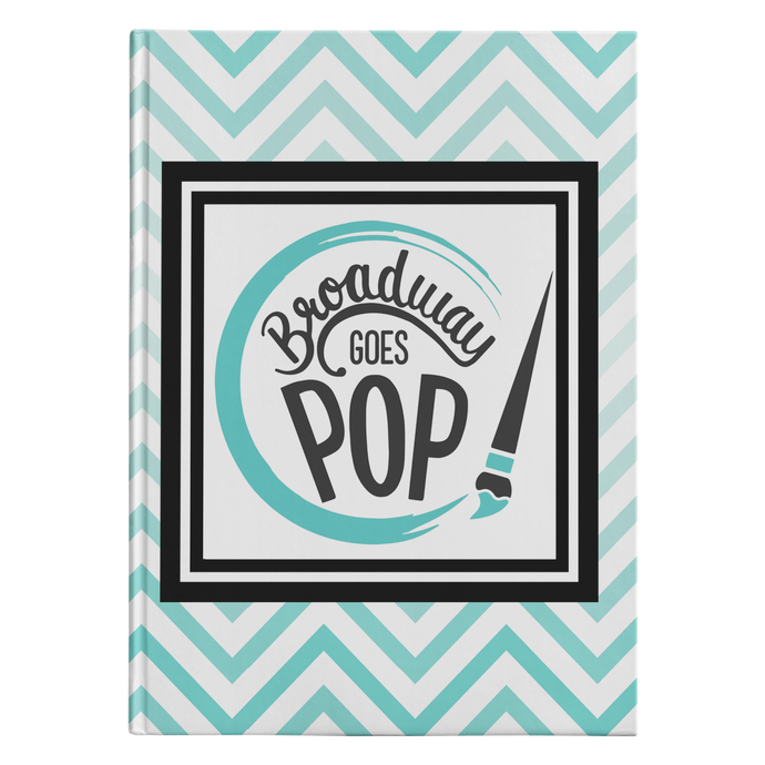 Broadway Goes Pop Hardcover Journal