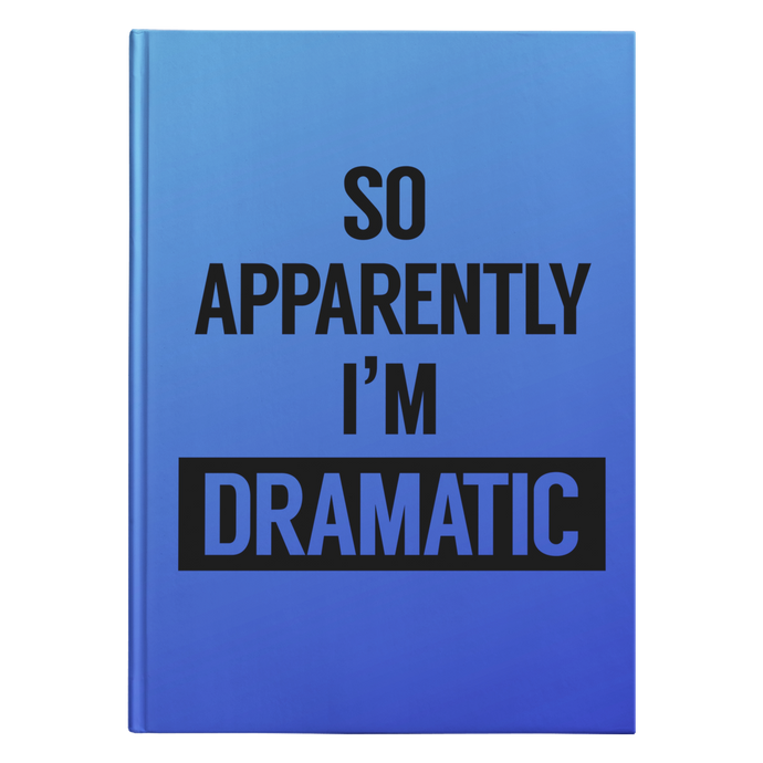 I'm Dramatic Hardcover Journal (Blue)