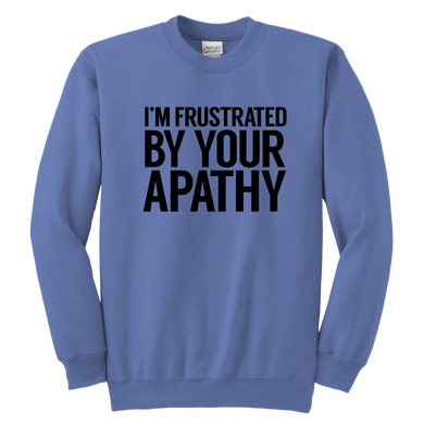 Frustrated By Your Apathy Youth Crewneck Sweatshirt