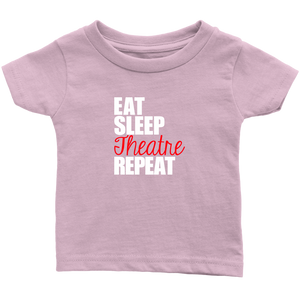 Eat Sleep Theatre Infant T-Shirt