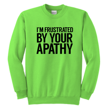 Load image into Gallery viewer, Frustrated By Your Apathy Youth Crewneck Sweatshirt