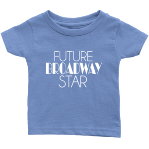 Future Broadway Star Infant T-Shirt