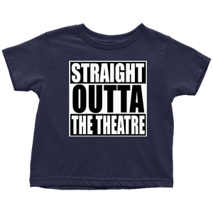 Straight Outta Theatre Toddler T-Shirt