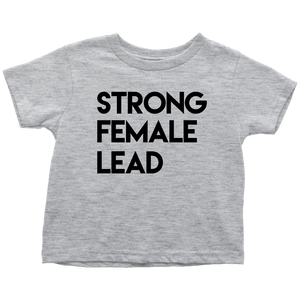 Strong Female Lead Toddler T-Shirt