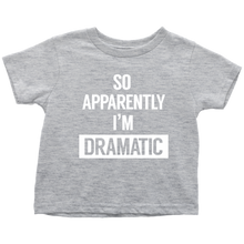 Load image into Gallery viewer, I'm Dramatic Toddler T-Shirt