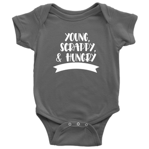 Young, Scrappy, Hungry Infant Bodysuit