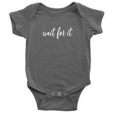 Load image into Gallery viewer, Wait For It Infant Bodysuit
