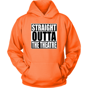 Straight Outta Theatre Hoodie