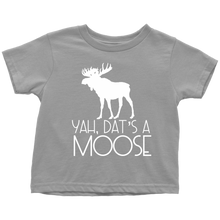 Load image into Gallery viewer, Dat's A Moose Toddler T-Shirt