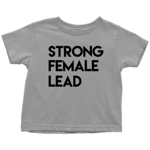 Load image into Gallery viewer, Strong Female Lead Toddler T-Shirt