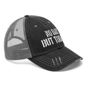 No Day But Today Unisex Trucker Hat