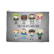 Load image into Gallery viewer, Only An Intermission Accessory Pouch