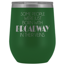 Load image into Gallery viewer, Broadway In Their Veins Wine Tumbler