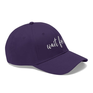 Wait For It Unisex Twill Hat