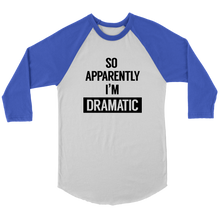 Load image into Gallery viewer, I'm Dramatic Raglan T-Shirt