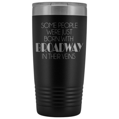 Broadway In Their Veins 20oz Tumbler