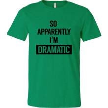 Load image into Gallery viewer, I'm Dramatic Unisex T-Shirt
