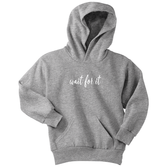 Wait For It Youth Hoodie