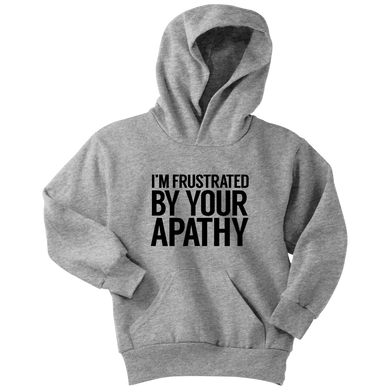Frustrated By Your Apathy Youth Hoodie