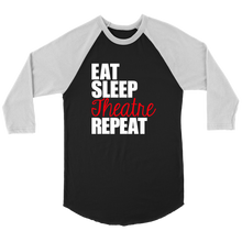 Load image into Gallery viewer, Eat Sleep Theatre Repeat Raglan T-Shirt