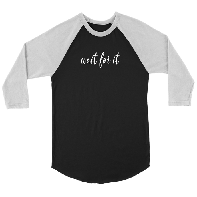 Wait For It Raglan T-Shirt