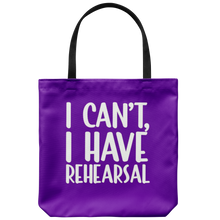 Load image into Gallery viewer, I Have Rehearsal Tote Bag
