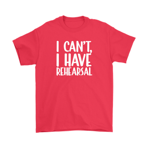 I Have Rehearsal Plus Size T-shirt