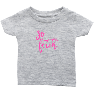 So Fetch Infant T-Shirt