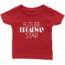 Load image into Gallery viewer, Future Broadway Star Infant T-Shirt