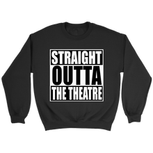Load image into Gallery viewer, Straight Outta Theatre Crewneck Sweatshirt