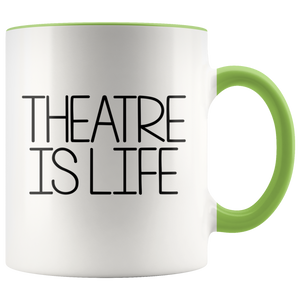 Theatre Is Life 11oz Mug
