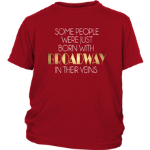Load image into Gallery viewer, Broadway In Their Veins Youth T-Shirt