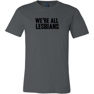 We're All Lesbians T-Shirt