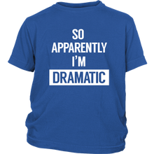 Load image into Gallery viewer, I'm Dramatic Youth T-Shirt