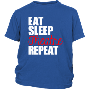 Eat Sleep Theatre Repeat Youth T-shirt