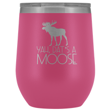 Load image into Gallery viewer, Dat's A Moose Wine Tumbler