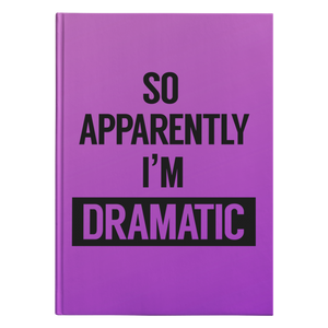 I'm Dramatic Hardcover Journal