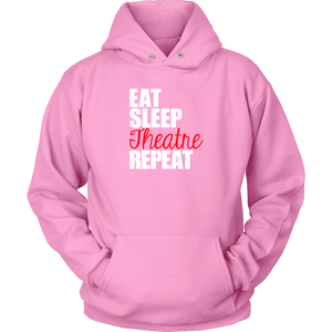 Eat Sleep Theatre Hoodie