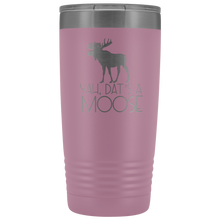 Load image into Gallery viewer, Dat's A Moose 20 OZ Tumbler