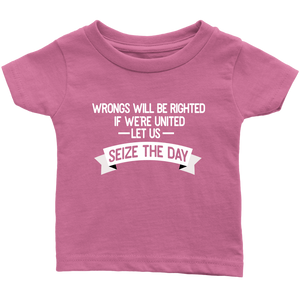 Seize the Day Infant T-Shirt