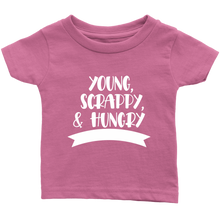 Load image into Gallery viewer, Young, Scrappy, Hungry Infant T-Shirt