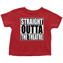 Load image into Gallery viewer, Straight Outta Theatre Toddler T-Shirt