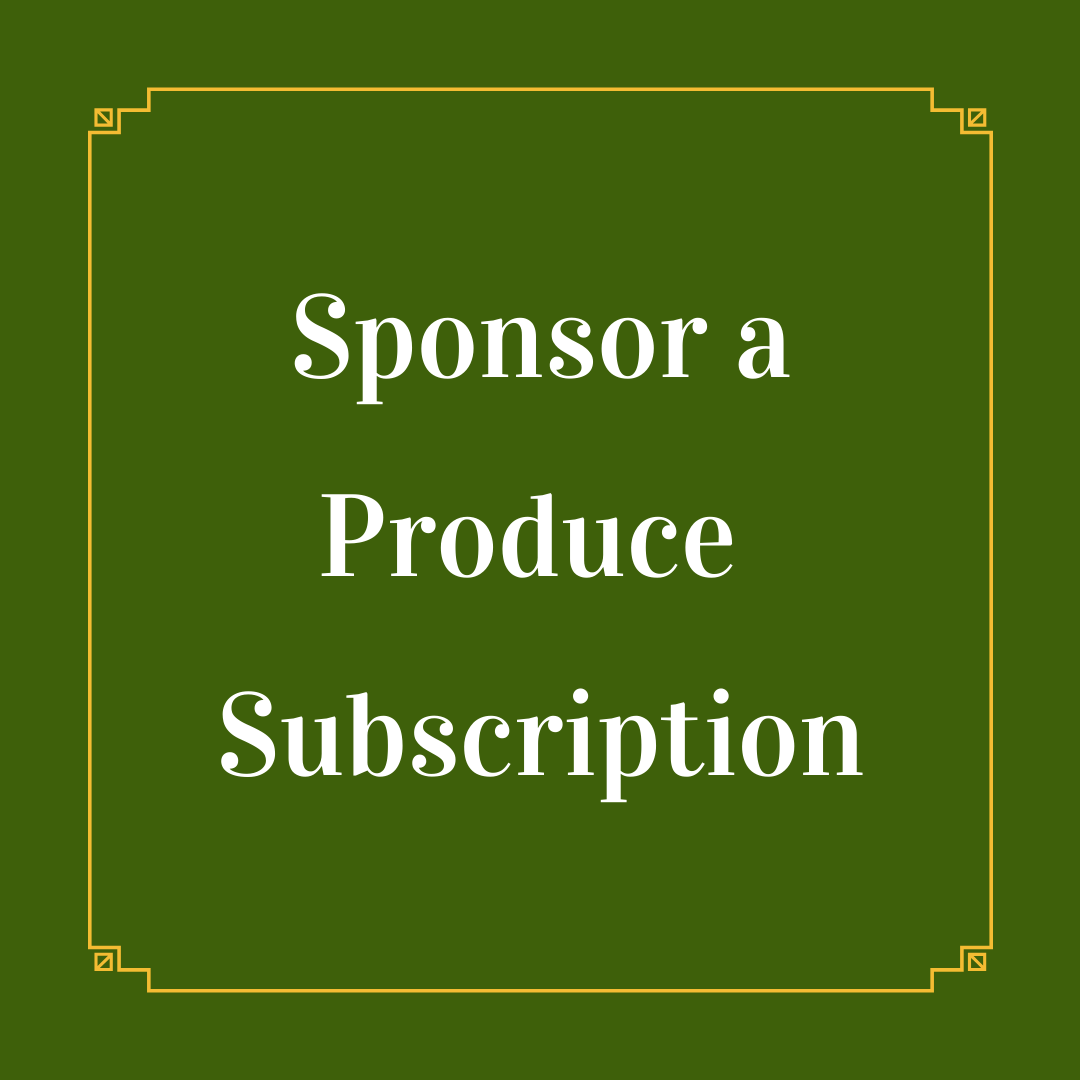 Sponsor a Produce Box Subscription: October 13th - November 17th