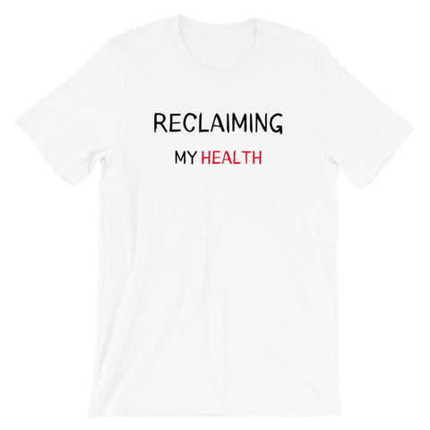 Reclaiming My Health Short Sleeve Tshirt