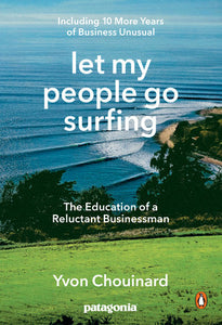 LET MY PEOPLE GO SURFING- YVON CHOUINARD