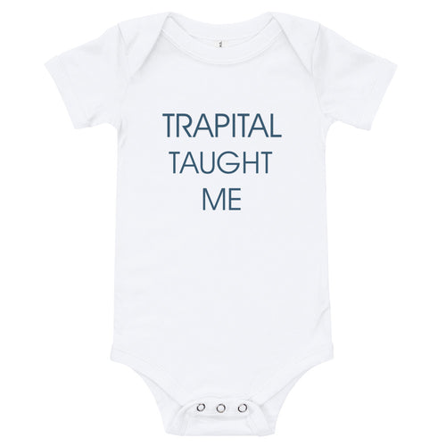 Trapital Taught Me Baby Bodysuit