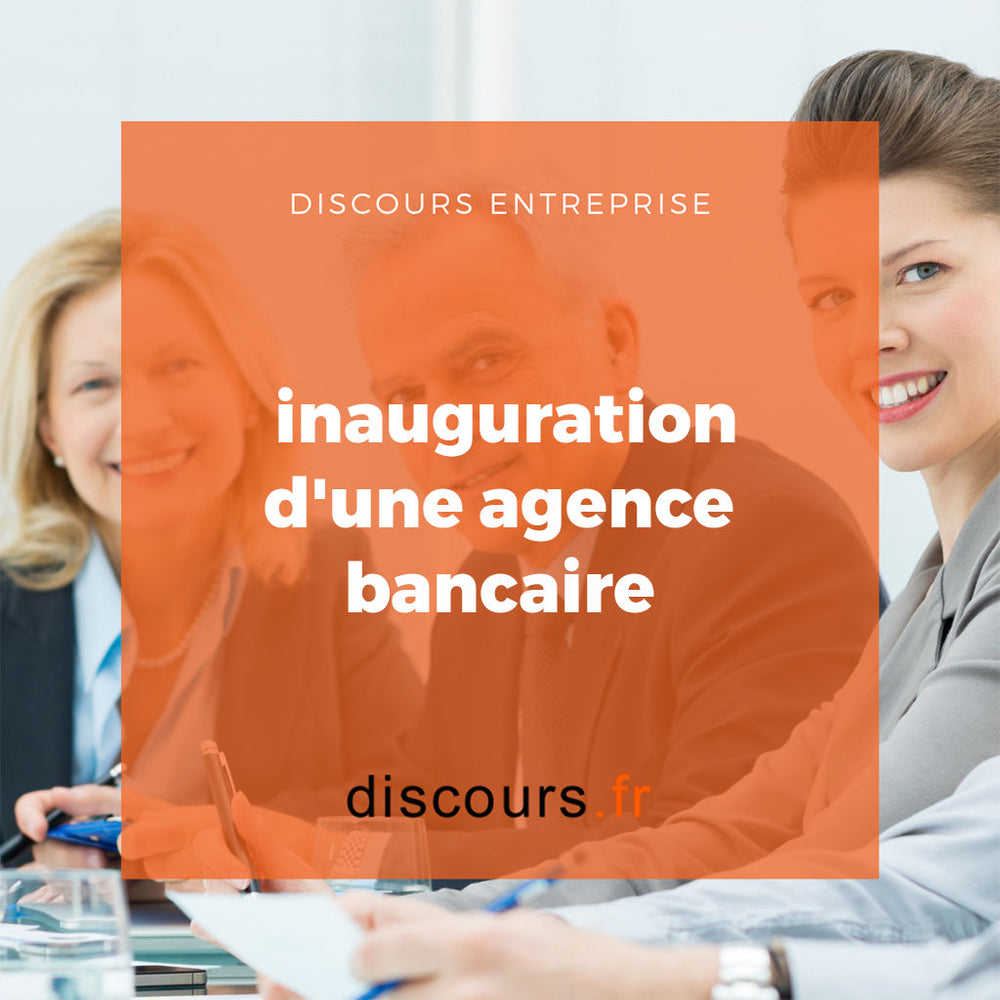 discours inauguration d'une agence bancaire