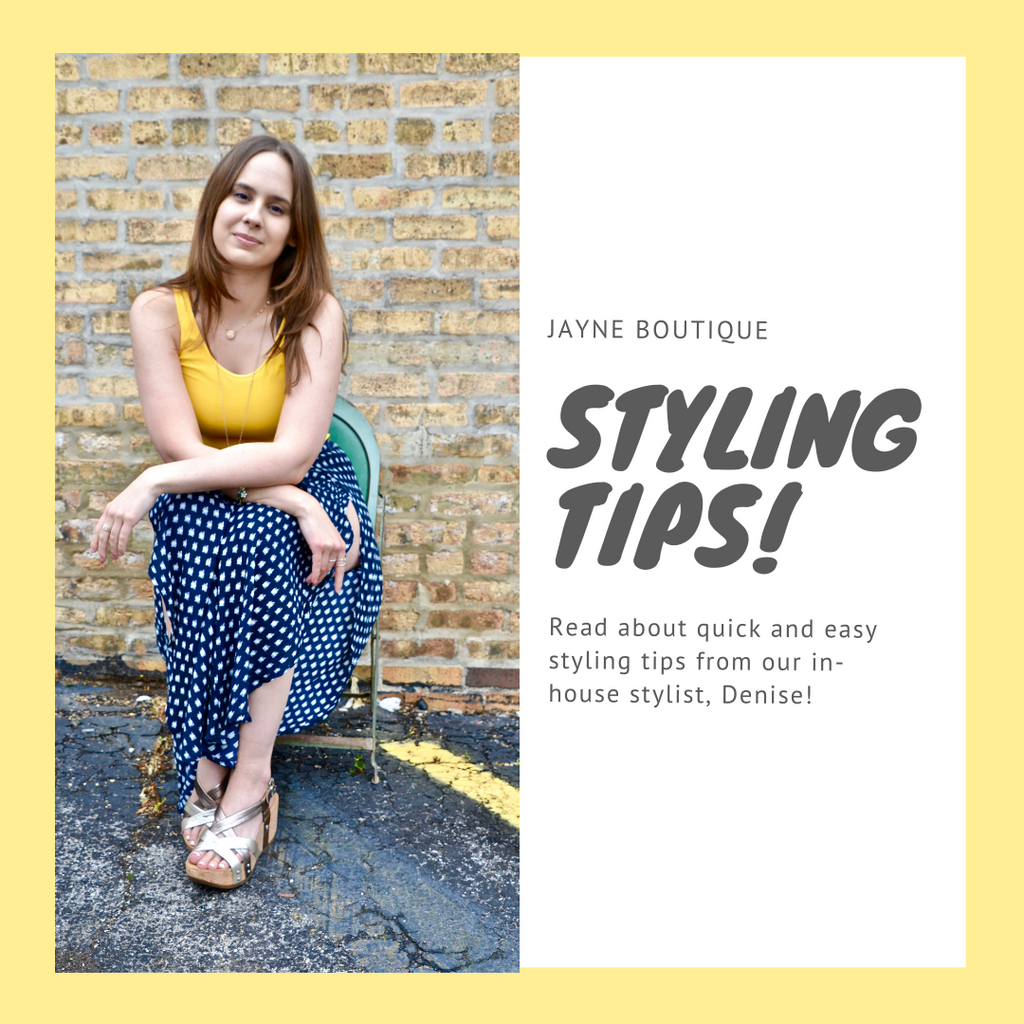 Styling Tips With JAYNE